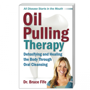 Oil Pulling Therapy Front Cover by Bruce Fife