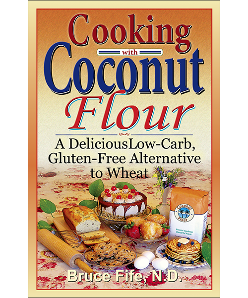 Cooking With Coconut Flour by Bruce Fife