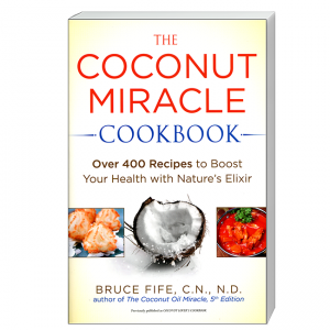 Coconut Miracle Cookbook Front Cover by Bruce Fife