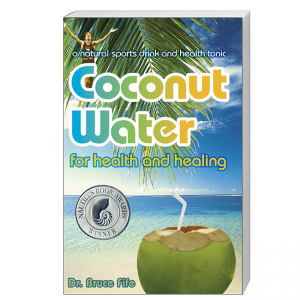 Coconut Water for Health and Healing Front Cover by Bruce Fife