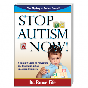 Stop Autism Now Front Cover by Bruce Fife
